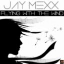 Jay Mexx - Flying with the Wind (Original Mix)