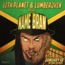 12th Planet & Lumberjvck - Name Bran (Original mix)