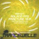 RolandNTG - FRACTURE (Original Mix)