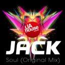 Jack - Soul (Original Mix)