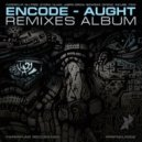 Encode - Aught (Bowsar Remix)