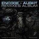 Encode - Aught (Difend Remix)