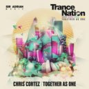 Chris Cortez - Together As One (Trance Nation 2016 Anthem)