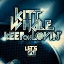 Kitt Whale - Keep On Lovin' (Original Mix)