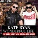 Kate Ryan - Wonderful Life (Dj Andy Light & Dj O'Neill Sax Remix)