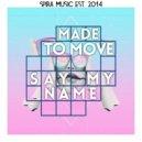 Made To Move - Say My Name (Original Mix)