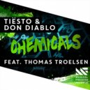 Tiesto & Don Diablo feat. Thomas Troelsen  - Chemicals