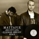 Mattafix - Big City Life (DJ Roman Arbuzov Remix)