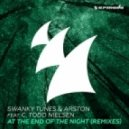 Swanky Tunes & Arston Feat. C Todd Nielsen - At The End Of The Night (Matvey Emerson Radio Edit)