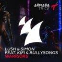 Lush & Simon Feat. Kifi & Bullysongs - Warriors