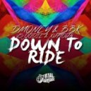 BBK, Dmoney, OOdie, Xuptour - Down To Ride  (Original Mix)
