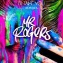 Mr. Rogers - I\'ll Take You (Jenaux Remix)