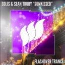 Solis & Sean Truby - Sunkissed (Original Mix)