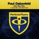 Paul Oakenfold - Bla Bla Bla (Original Mix)