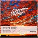 Deekey & Stellix - We Love Forever (Original Mix)
