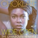 Choklate - Wide Open (The Layabouts Dub Mix)