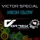 Victor Special - Neon Glow