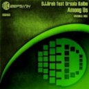 DJJireh Ft Ursula Kolbe - Among Us (Original Mix)