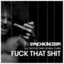 The Synchronizers feat. The Evil Twin of Paul Cless - Fuck That Shit (Club Mix)