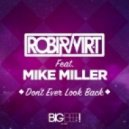 Robi & Vir-T Feat. Mike Miller - Don't Ever Look Back (Rick Ellback Remix Edit)