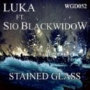 Luka feat. Sio Blackwidow - Stained Glass