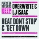 Overwrite & LJ Isaac - Get Down (Original Mix)