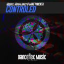 Miguel Magalhaes, Mike Pimenta - Controled