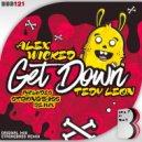 Alex Wicked, Tedy Leon, Strongbass - Get Down (Strongbass Remix)