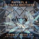 Raffa FL & Di Chiara Brothers - Crowds Mood