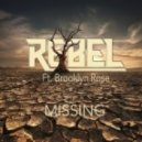 Rebel feat. Brooklyn Rose - Missing (Original Extended Mix)