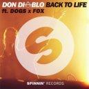 Don Diablo - Back to Life (Dogs x Fox Remix)