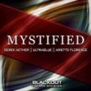 Derek Aether & UltraBlue feat. Ariette Florence - Mystified feat. Ariette Florence