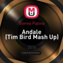 Stereo Palma & Fred Flaming & Wiliam Price - Andale (Tim Bird Mash Up)