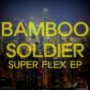 Bamboo Soldier - What The Pluck (Original Mix)