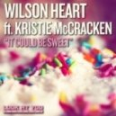 Wilson Heart feat. Kristie McCracken - It Could Be Sweet (Original Mix)