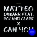 Matteo DiMarr feat. Roland Clark - Can You (Club Mix)