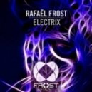 Rafael Frost - Electrix (Original Mix)