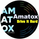 Amatox - Drive It Hard