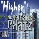 NuOrleanz Phatz - Higher (Original Mix)