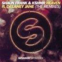 Shaun Frank & KSHMRfeat. Delaney Jane - Heaven (Dr. Fresch Remix)