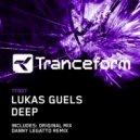 Lukas Guels - Deep (Danny Legatto Remix)