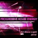 Dj Slava Light - Premium Progressive House ( Energy Radio Mix ) ' 2016