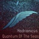 Hadrianicus - Quantum Of The Seas (Original Mix)