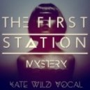 The First Station - Mystery (Kate Wild Vocal)