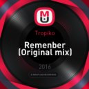 Tropiko - Remenber (Original mix)