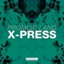 Promise Land - X-Press (Extended Mix)