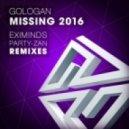 Gologan - Missing 2016 (Party-Zan Remix)