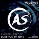Evgeny Lebedev - Question Of Time (Harry Square Remix)