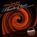 Omar Essa Ft. Sam Vince - Hands of Time  (Mostafa Gamal Remix)