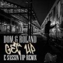 Dom & Roland - Get Up (E-Sassin VIP Remix)